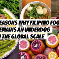 REASONS WHY FILIPINO FOOD REMAINS AN UNDERDOG IN THE GLOBAL SCALE