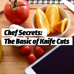 Chef Secrets The Basic of Knife Cuts