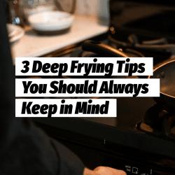 Tips in Deep Frying